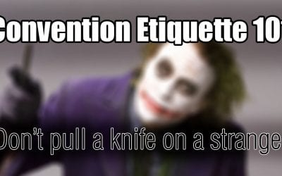 Convention Etiquette 101: Don't Pull a Knife on a Stranger