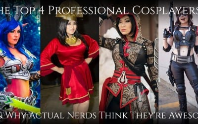 The Top 4 Professional Cosplayers and Why Actual Nerds Think They're Awesome