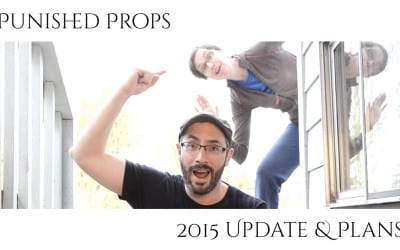 Prop: Talk – Punished Props Update & Plans for 2015!