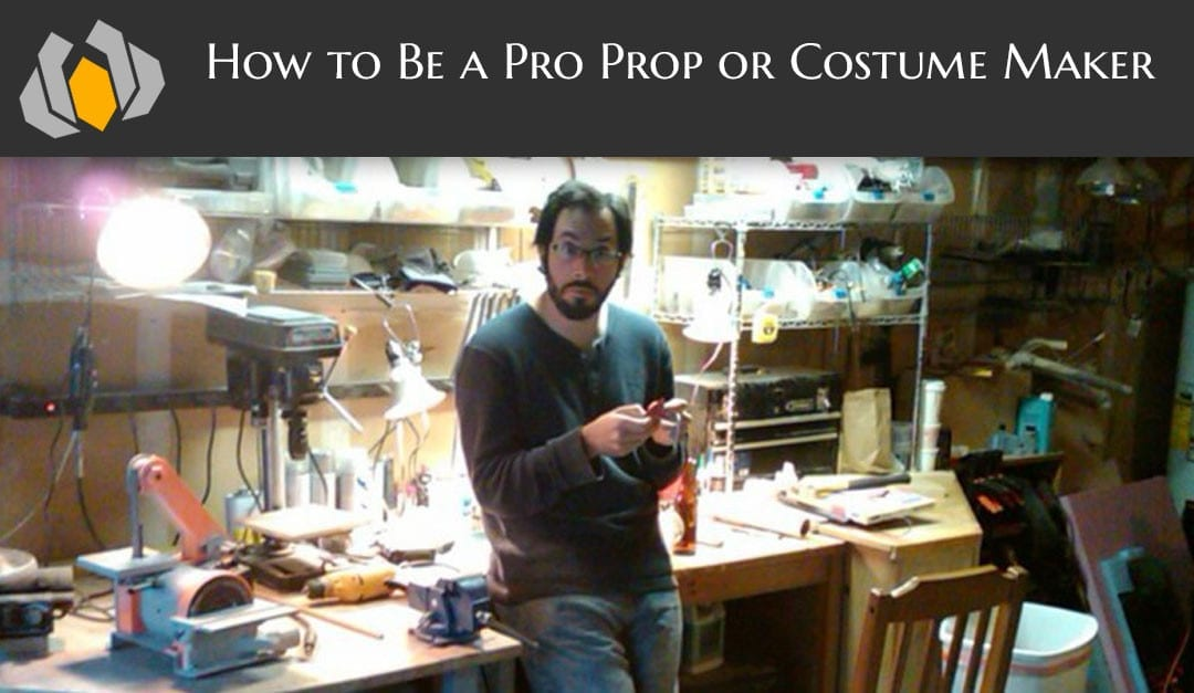 How to Become a Professional Prop & Costume Maker