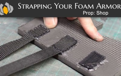 Prop: Shop – Strapping Your Foam Armor
