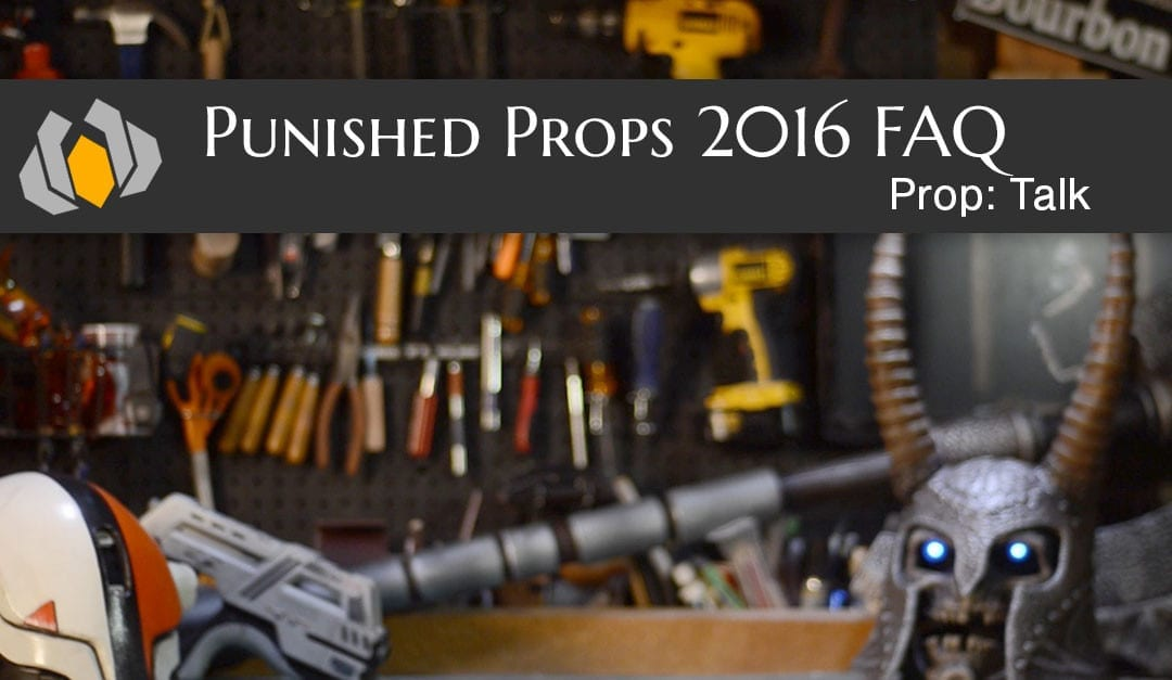 Prop: Talk – Punished Props FAQ 2016