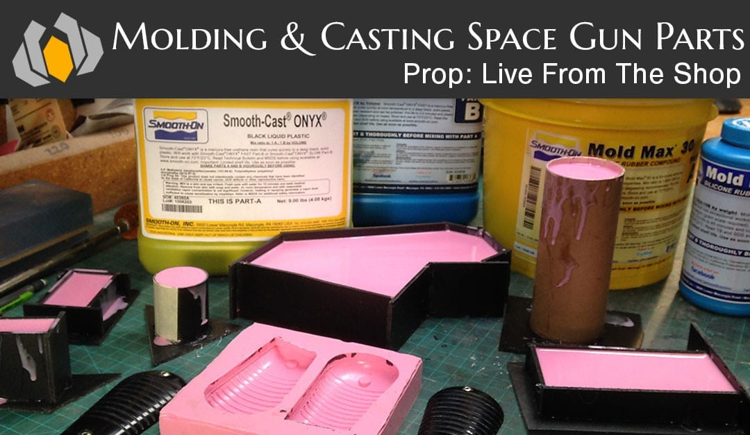 Prop: Live From The Shop – Molding & Casting Space Gun Parts