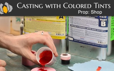 Prop: Shop – Molding & Casting 101: Colored Tints
