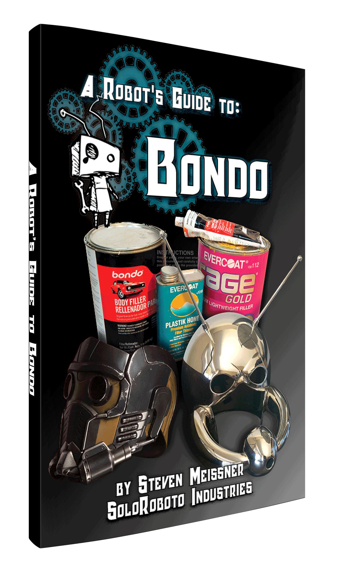 A Robot's Guide To: Bondo ...