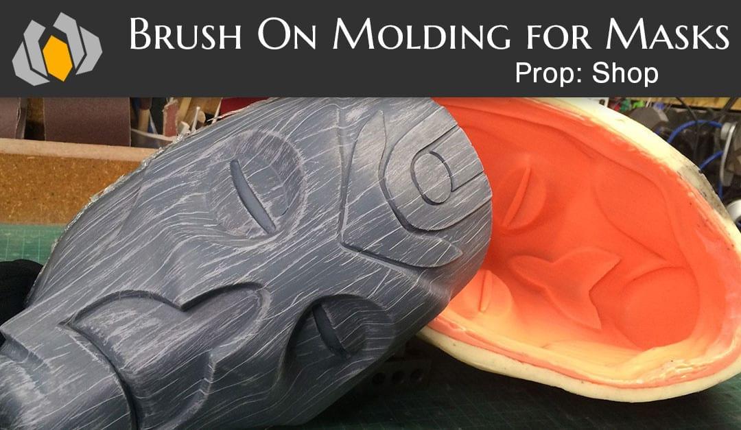 Prop: Shop – Molding & Casting 101: Brush on Molds for Helmets & Masks