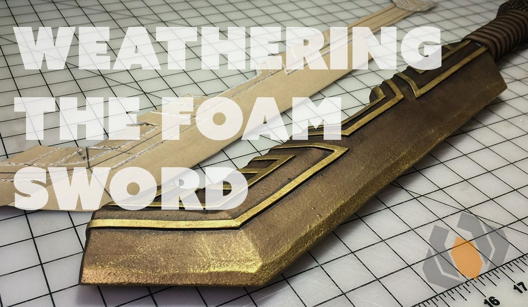 Prop: Live from the Shop – Weathering the Foam Dwarven Sword