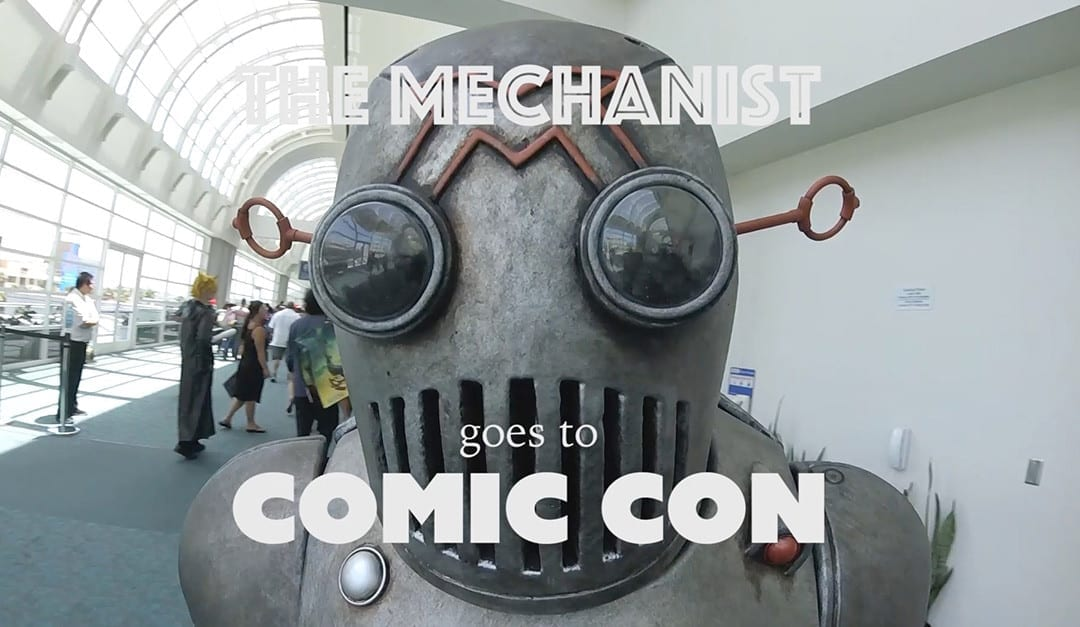 The Mechanist Goes to Comic Con – SDCC 2016 with Punished Props