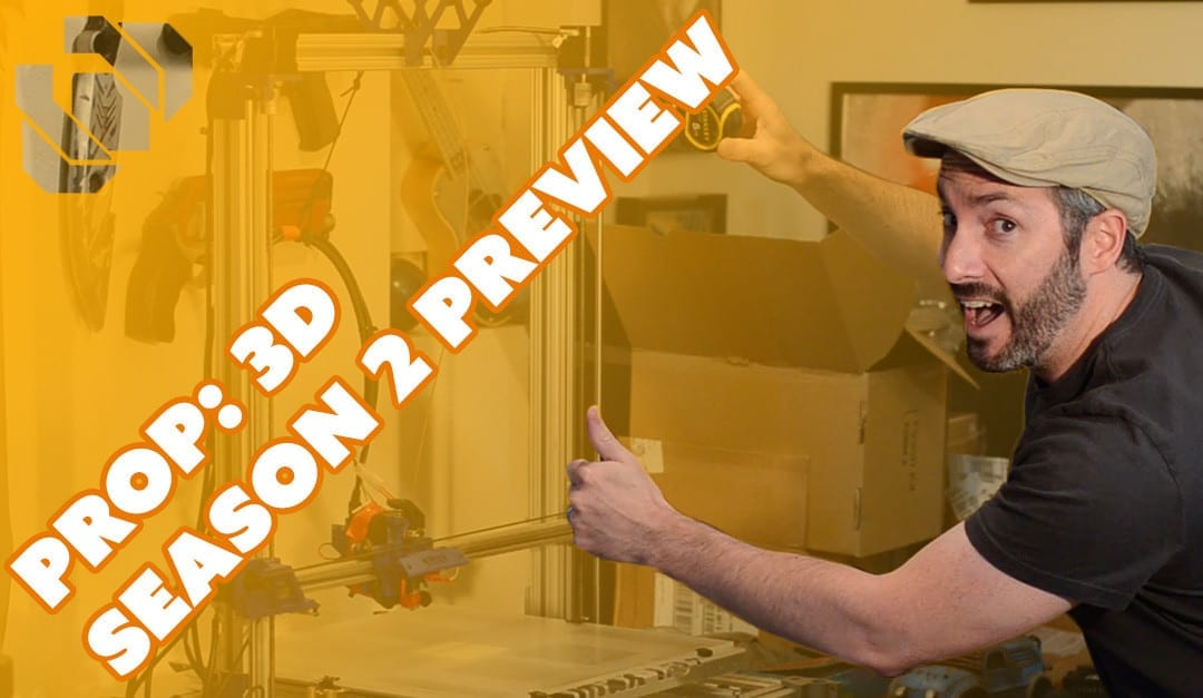 Printers, Projects, & Partners: Let's 3D Print some Props! – Prop: 3D Season 2 Preview