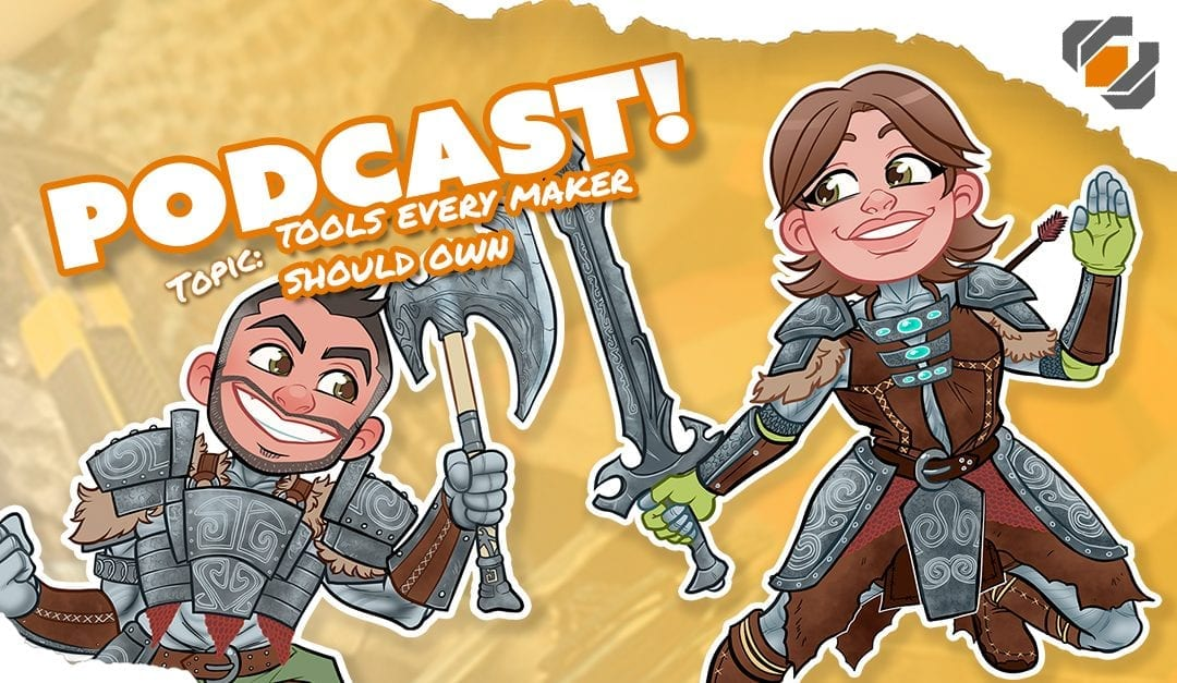 Prop Live Podcast 10/11/2018 – Tools Every Maker Should Own